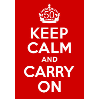 50 Keep Calm and Carry On!