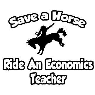 Save a Horse, Ride an Economics Teacher