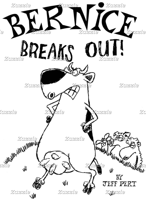 Bernice Breaks Out!