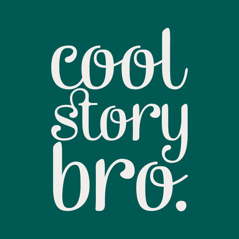 Cool Story Bro Green