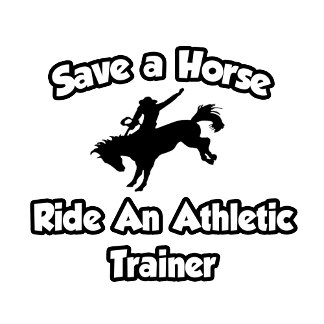 Save a Horse, Ride an Athletic Trainer