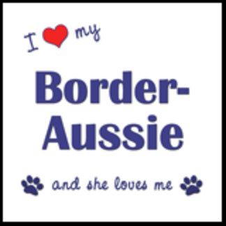 I Love My Border-Aussie (Female Dog)