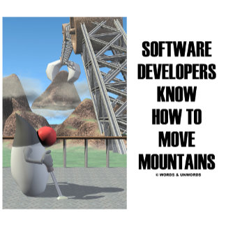 Software Developers Know How To Move Mountains