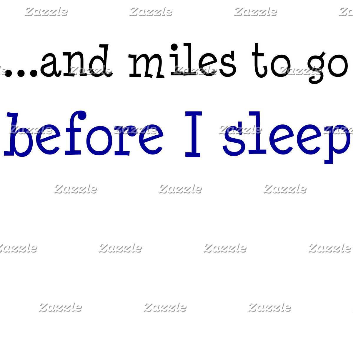 ...and miles to go before I sleep