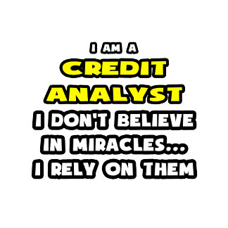 Miracles and Credit Analysts .. Funny