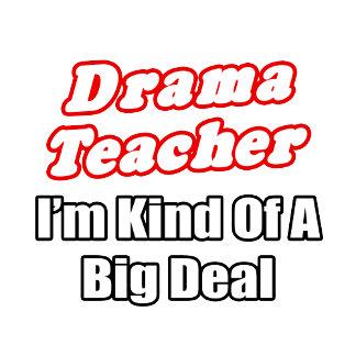 Drama Teacher...Kind of a Big Deal