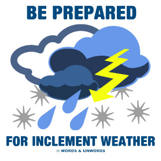 Be Prepared For Inclement Weather (Rain Snow)