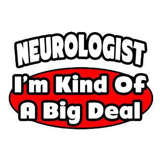 Neurologist...Big Deal