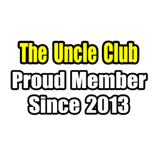 Uncle Club .. Proud Member Since 2013