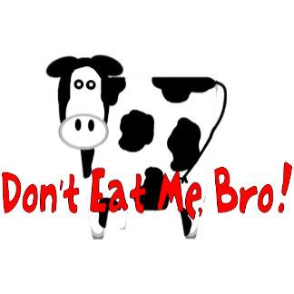 Don't Eat Me, Bro!