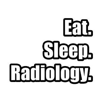 Eat. Sleep. Radiology.