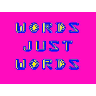 Mostly just Words