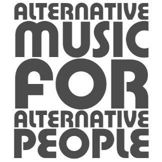 Alternative Music For Alternative People