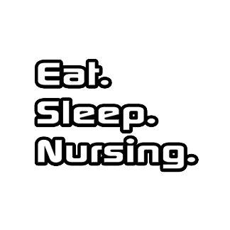 Eat. Sleep. Nursing.