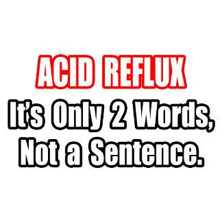 Acid Reflux...Not a Sentence