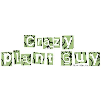 Crazy Plant Guy