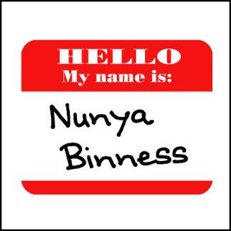 My Name Is Nunya Binness
