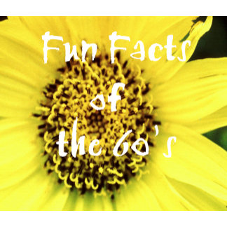 Fun Facts of the 60's