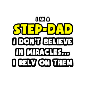 Miracles and Step-Dads .. Funny