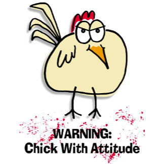 Chick with Attitude
