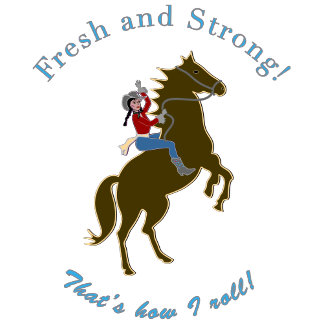 Fresh & Strong Cowgirl!