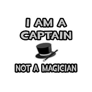 I Am A Captain ... Not A Magician