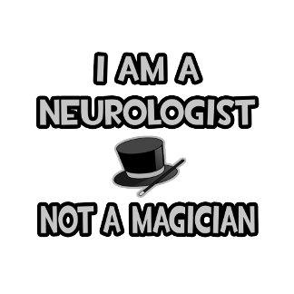 I Am A Neurologist ... Not A Magician