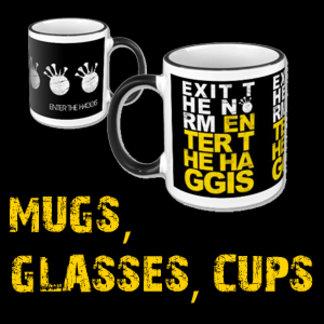MUGS, GLASSES, CUPS