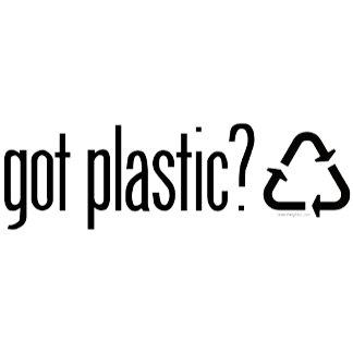 got plastic?