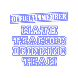 Math Teacher Drinking Team