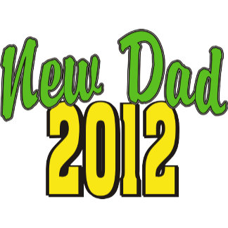 2012 New Dad T-Shirt Gifts