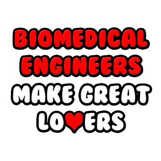 Biomedical Engineers Make Great Lovers