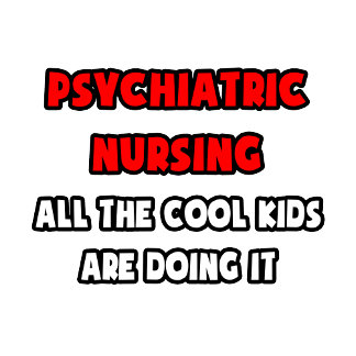 Funny Psychiatric Nurse Shirts and Gifts
