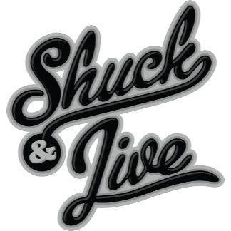 Shuck and Jive