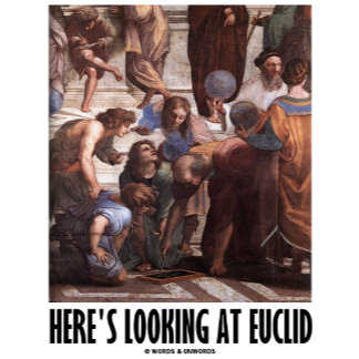 Here's Looking At Euclid (Art Humor)