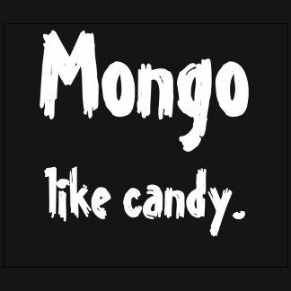 Mongo like candy