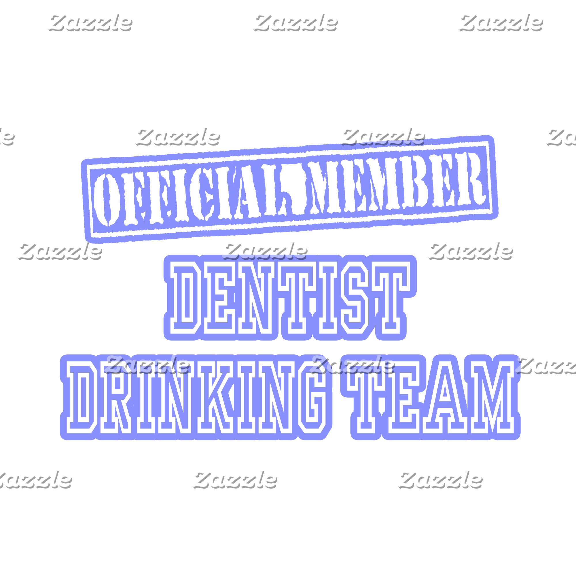 Dentist Drinking Team