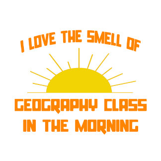 Smell of Geography Class in the Morning