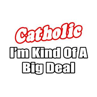 Catholic...Big Deal