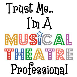 Trust Me...Musical Theatre Pro