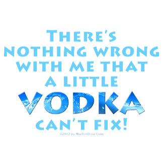 u. Nothing VODKA Can't Fix