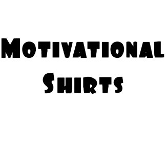 Motivational Shirts