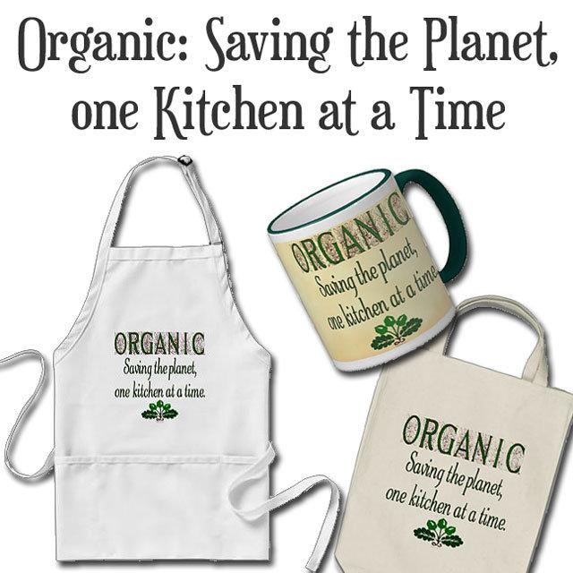 Organic Saving the Planet Kitchen Saying