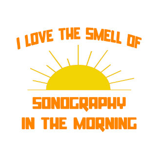 Smell of Sonography in the Morning