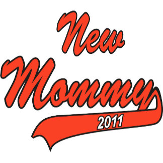 New Mommy 2011 T-Shirts