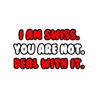 Deal With It .. Funny Swiss