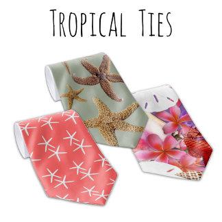 Tropical Ties