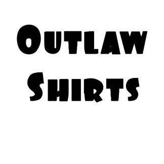 Outlaw Shirts