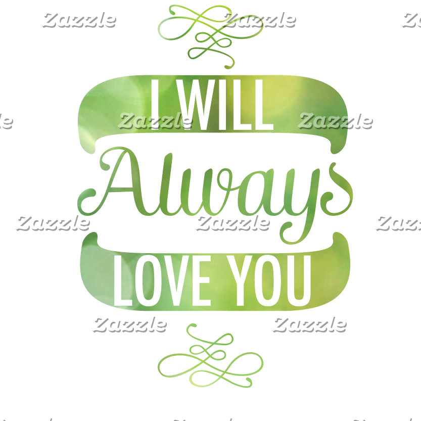 Always Love You Green