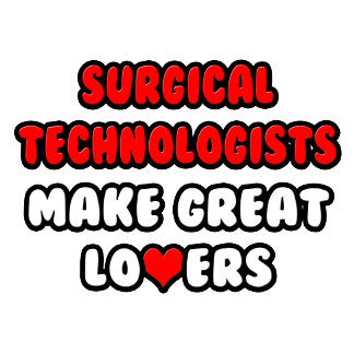 Surgical Technologists Make Great Lovers